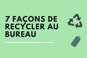 Infographie - 7 façons de recycler au bureau